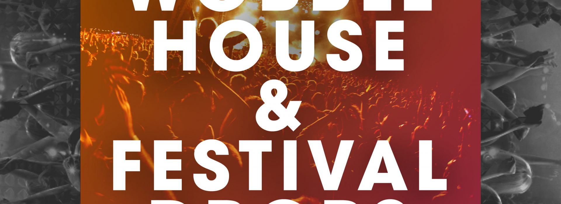 Wobble House & Festival Drops – OUT NOW!!