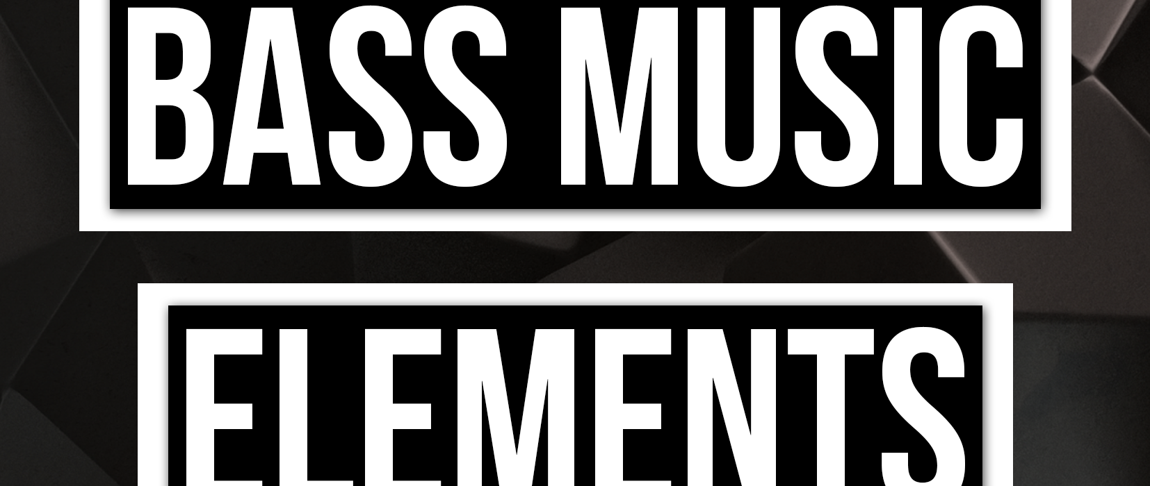 Bass Music Elements – OUT NOW!!
