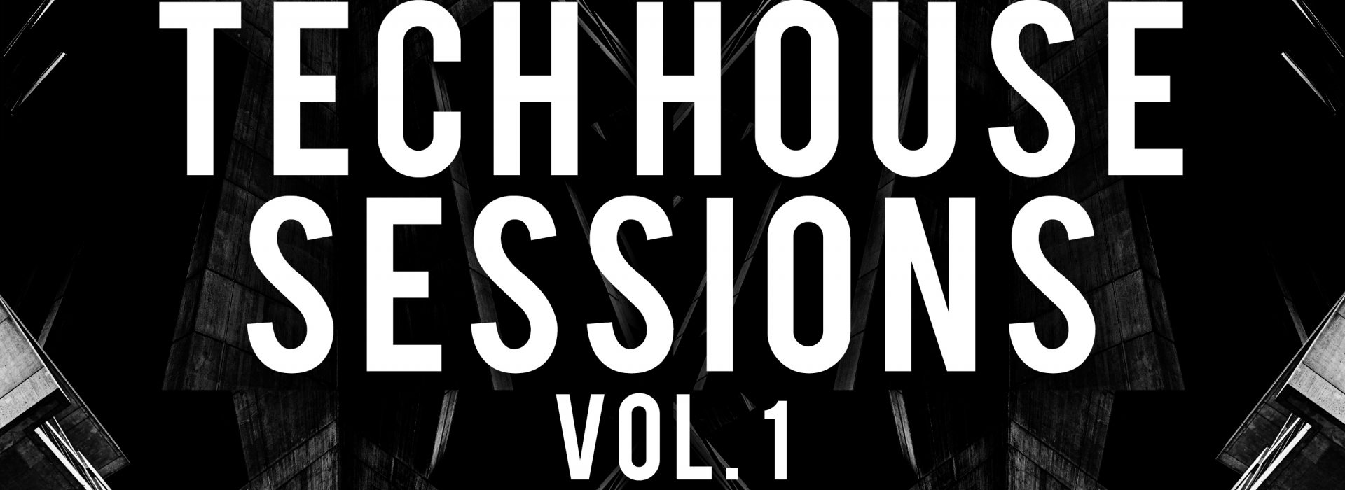 Tech House Sessions Vol.1 – OUT NOW!!