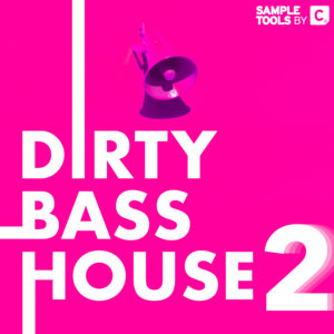 Dirty Bass House 2 - Sample Pack