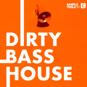 Dirty Bass House - Sample Pack