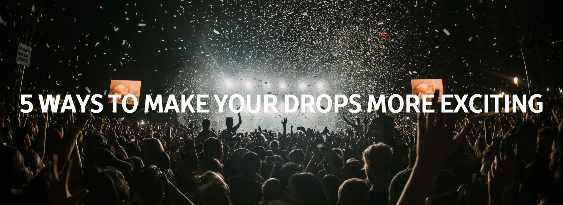 5 Ways to Make Your Drops More Exciting