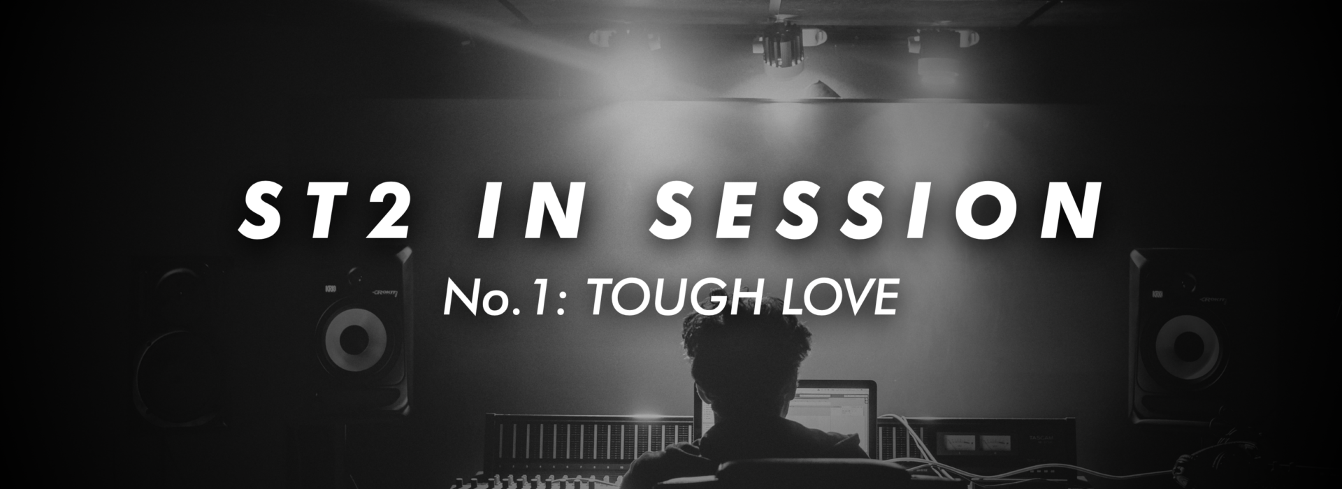 ST2 In Session No. 1: TOUGH LOVE